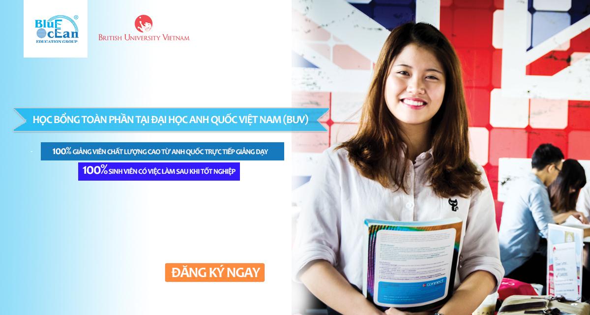 Cơ Hội Nhận Học Bổng Toàn Phần Tại Đại Học Anh Quốc Việt Nam (BUV)