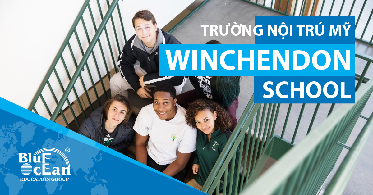 DU HỌC MỸ: TRƯỜNG NỘI TRÚ WINCHENDON SCHOOL, MASSACHUSETTS