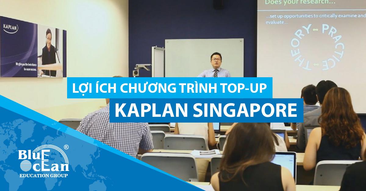 LỢI ÍCH TỐI ƯU KHI LỰA CHỌN CHƯƠNG TRÌNH TOP-UP TẠI KAPLAN SINGAPORE