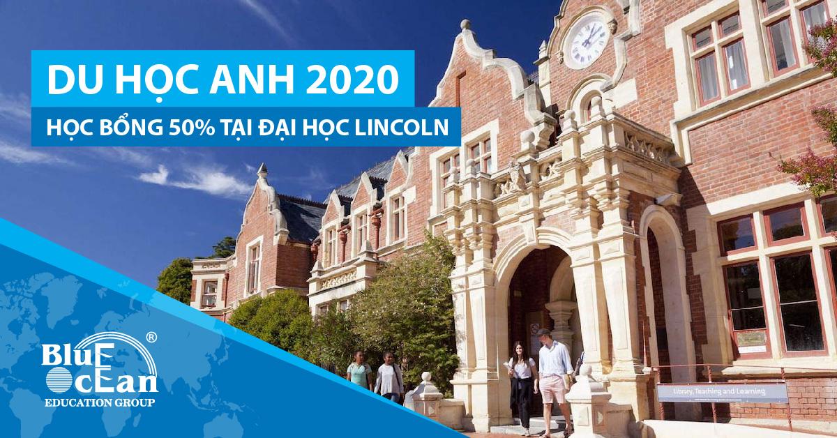DU HỌC ANH 2020 – HỌC BỔNG 50% TẠI ĐẠI HỌC LINCOLN