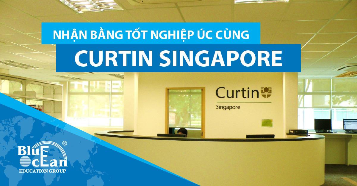 HỌC TẠI SINGAPORE – NHẬN BẰNG TỐT NGHIỆP ÚC CÙNG CURTIN SINGAPORE