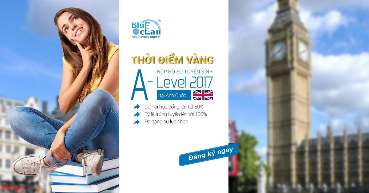 Thời điểm vàng nộp hồ sơ tuyển sinh chương trình A-Level 2017 tại Anh Quốc