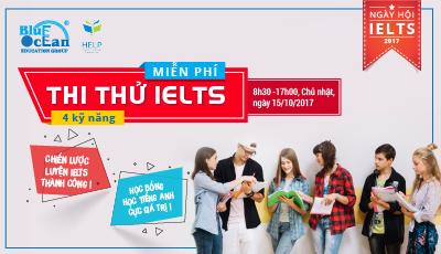NGÀY HỘI IELTS 2017 - Thi thử IELTS miễn phí và Chia sẻ Chiến lược luyện IELTS