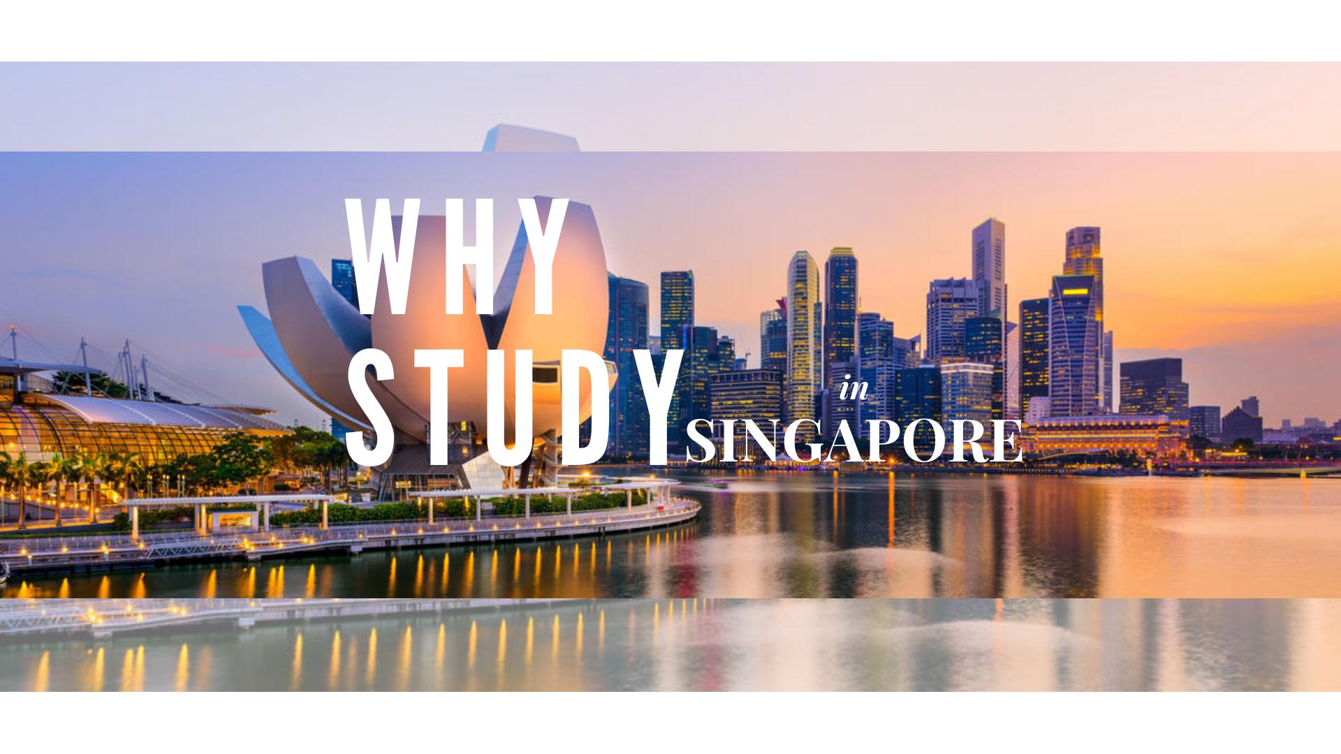 TẠI SAO CHỌN SINGAPORE LÀ ĐIỂM DỪNG CHÂN DU HỌC