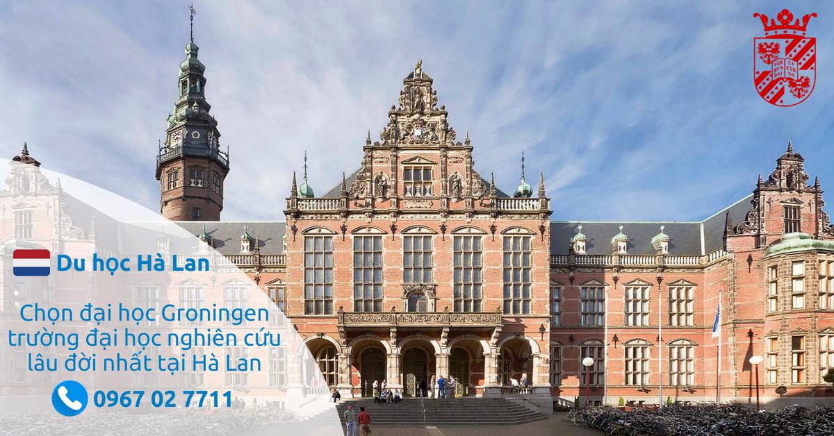 Giới thiệu Đại học Groningen - trường đại học nghiên cứu lâu đời nhất tại Hà Lan
