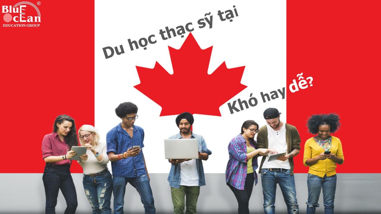[Kinh nghiệm du học Canada] Học Thạc sỹ tại Canada dễ hay khó?