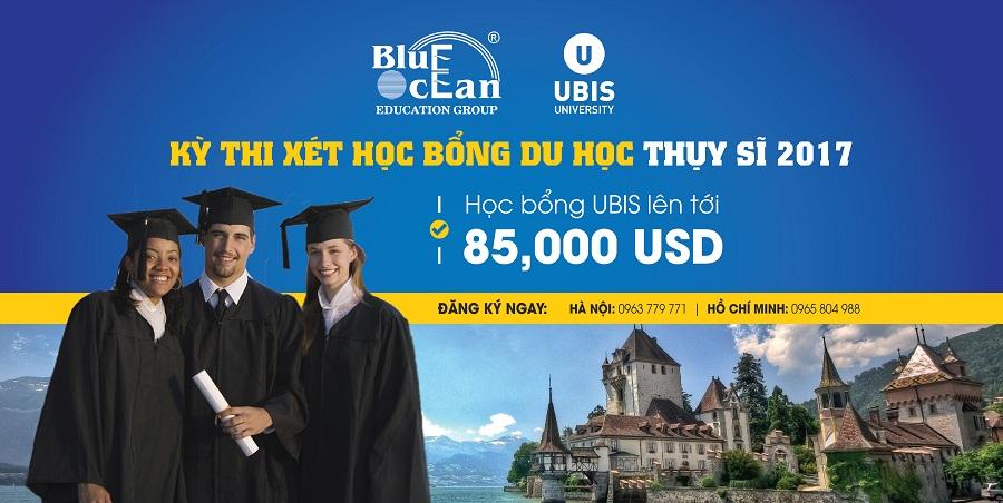 Kỳ thi xét học bổng của đại học UBIS Thụy Sĩ 2017 lên tới $88,500