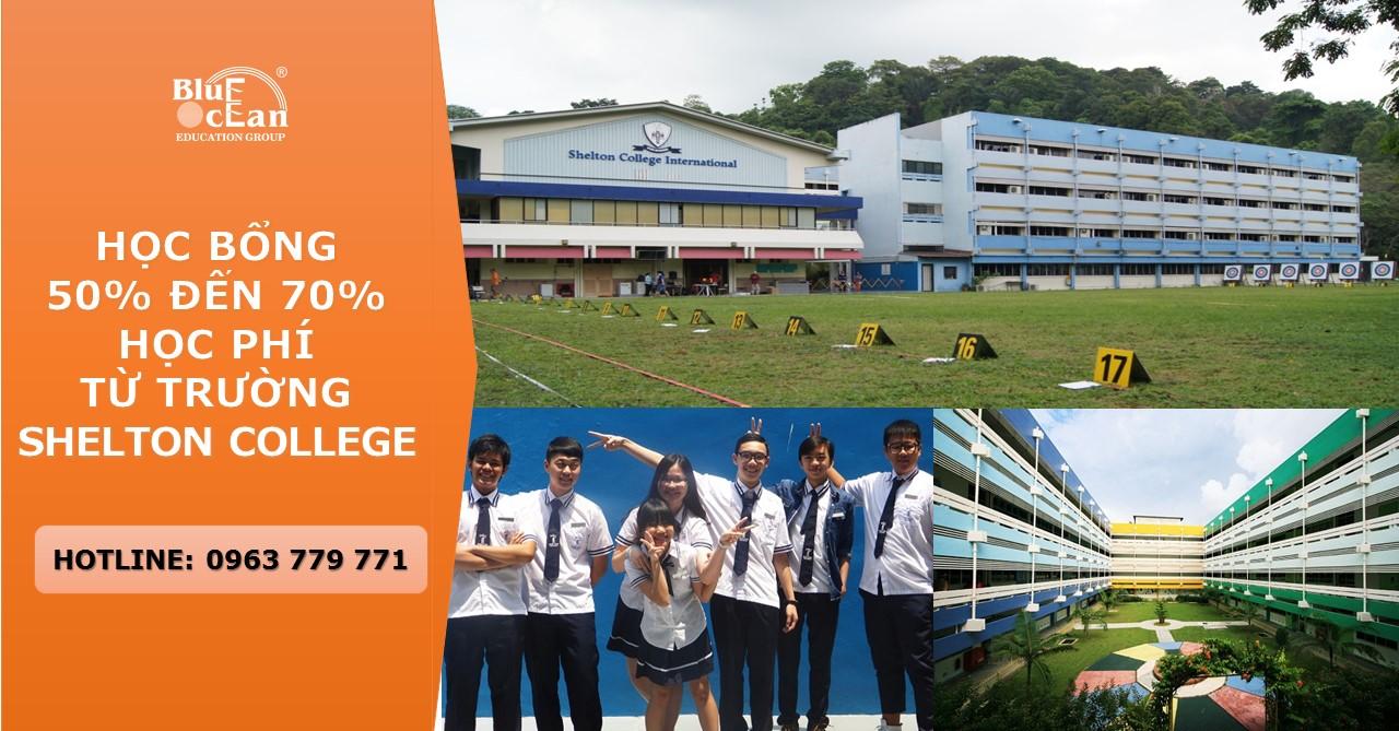 Học bổng 70% chương trình O Level, A Level tại Shelton College International kéo gần giấc mơ trở thành công dân toàn cầu!