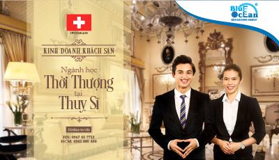 Ngành Kinh doanh Khách sạn - Ngành học thời thượng tại Thụy Sĩ