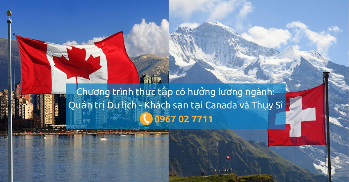Thực tập có hưởng lương ngành: Quản trị Du lịch - Khách sạn tại Canada – Thụy Sĩ