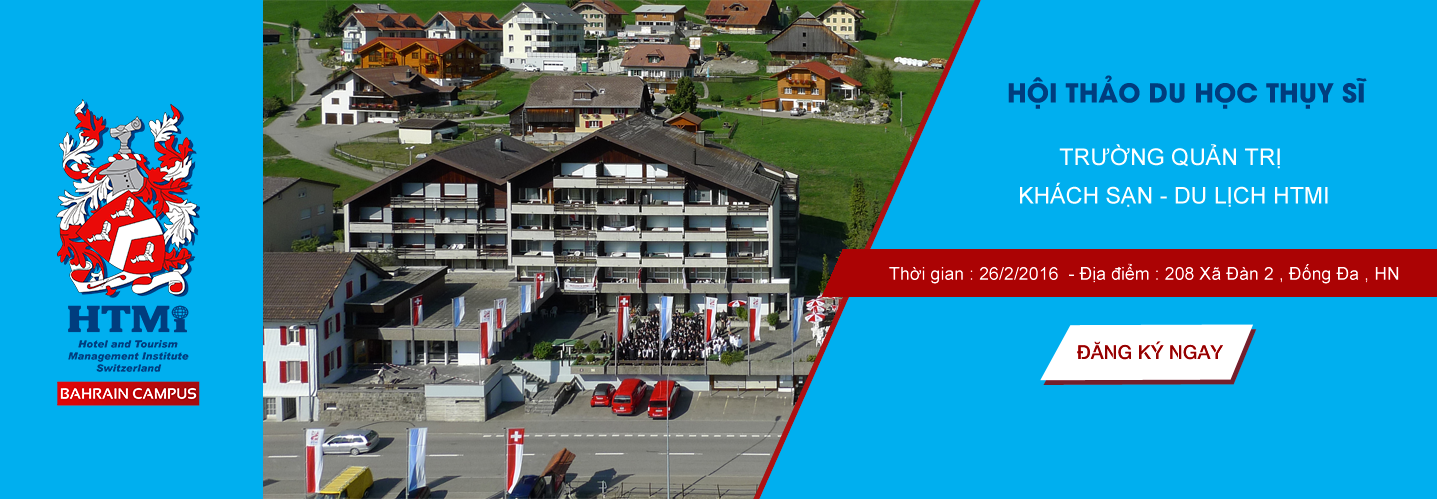 Hội thảo du học Thụy Sỹ - Hướng nghiệp vào trường quản trị du lịch và khách sạn HTMi