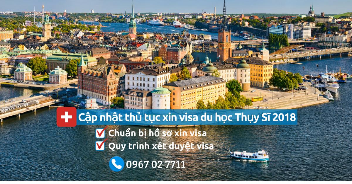 [Visa du học Thụy Sĩ] - Cập nhật thủ tục xin visa du học Thụy Sĩ 2018